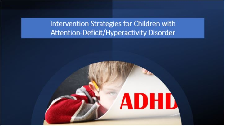 School-Based Intervention Strategies for Children with ADHD